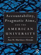 Accountability, Pragmatic Aims, and the American University