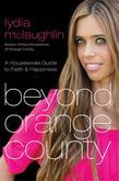 Beyond Orange County: A Housewives Guide to Faith & Happiness