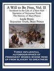 A Will to Be Free, Vol. II: Incidents in the Life of a Slave Girl; Narrative of Sojourner Truth; The History of Mary Prince, a West Indian Slave