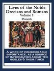 Lives of the Noble Grecians and Romans: Volume 1