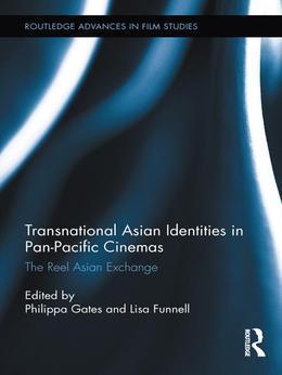 Transnational Asian Identities in Pan-Pacific Cinemas