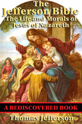 The Jefferson Bible (Rediscovered Books): The Life and Morals of Jesus of Nazareth