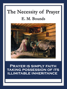 The Necessity of Prayer: With linked Table of Contents
