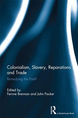 Colonialism, Slavery, Reparations and Trade