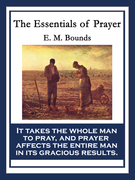 The Essentials of Prayer: With linked Table of Contents