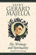 Saint Gerard Majella: His Writings and Spirituality