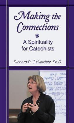 Making the Connections: A Spirituality for Catechists