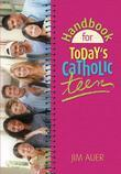 Handbook for Today's Catholic Teen