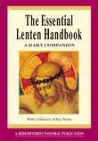 The Essential Lenten Handbook: A Daily Companion