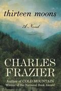 Thirteen Moons: A Novel