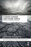 Climate Change and Future Justice: Precaution, Compensation and Triage
