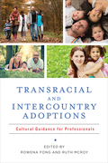 Transracial and Intercountry Adoptions: Culturally Sensitive Guidance for Professionals