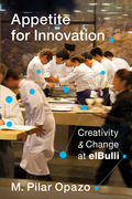 Appetite for Innovation: Creativity and Change at elBulli