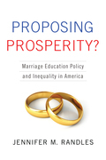 Proposing Prosperity?: Marriage Education Policy and Inequality in America