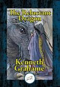 The Reluctant Dragon: Illustrated