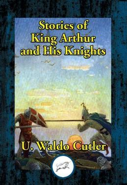 Stories of King Arthur and His Knights: Retold from Malory's Morte d'Arthur