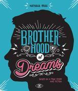 Brotherhood of dreams