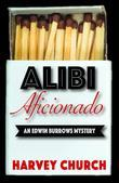 Alibi Aficionado: A Gripping and Hilarious Mystery Featuring Edwin Burrows