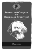 Divide and Conquer or Divide and Subdivide?: How Not to Refight the First International