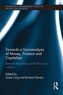 Towards a Socioanalysis of Money, Finance and Capitalism: Beneath the Surface of the Financial Industry