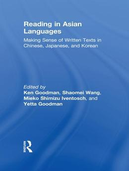 Reading in Asian Languages: Making Sense of Written Texts in Chinese, Japanese, and Korean