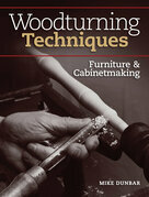 Woodturning Techniques - Furniture & Cabinetmaking