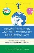 Communication and the Work-Life Balancing Act: Intersections across Identities, Genders, and Cultures