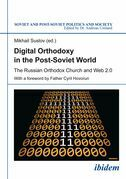 Digital Orthodoxy in the Post-Soviet World: The Russian Orthodox Church and Web 2.0