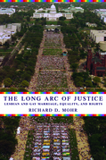 The Long Arc of Justice: Lesbian and Gay Marriage, Equality, and Rights