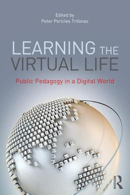 Learning the Virtual Life: Public Pedagogy in a Digital World