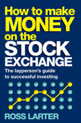 How to Make Money on the Stock Exchange: The layperson's guide to successful investing