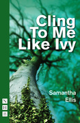 Cling To Me Like Ivy (NHB Modern Plays)