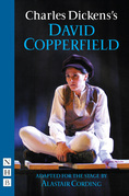David Copperfield (NHB Modern Plays): Stage Version