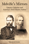 Melville's Mirrors: Literary Criticism and America's Most Elusive Author