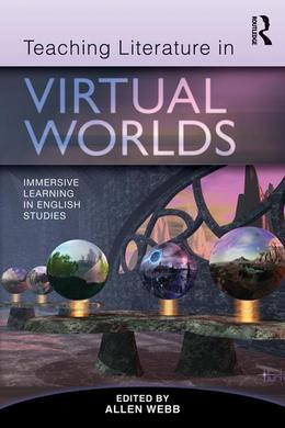 Teaching Literature in Virtual Worlds: Immersive Learning in English Studies