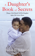 A Daughter's Book of Secrets: Things a Dad Should Tell His Daughter before She Leaves Home