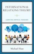 International Relations Theory: Competing Empirical Paradigms
