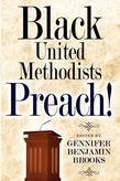 Black United Methodists Preach!