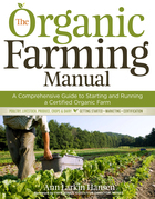 The Organic Farming Manual: A Comprehensive Guide to Starting and Running a Certified Organic Farm