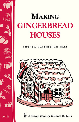 Making Gingerbread Houses: Storey Country Wisdom Bulletin A-154