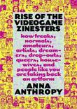 Rise of the Videogame Zinesters: How Freaks, Normals, Amateurs, Artists, Dreamers, Drop-outs, Queers, Housewives, and People Like You Are Taking Back