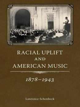 Racial Uplift and American Music, 1878-1943