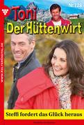 Toni der Hüttenwirt 128 - Heimatroman