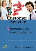 Customer Service Intermediate Level Full Certification Kit - Complete Skills, Training, and Support Steps to the Best Customer Experience by Redefining and Improving Customer Experience