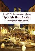 Heath's Modern Language Series: Spanish Short Stories - The Original Classic Edition