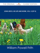 John Leech, His Life and Work, Vol. II (of II) - The Original Classic Edition