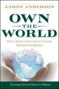 Own the World: How Smart Investors Create Global Portfolios