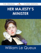 Her Majesty's Minister - The Original Classic Edition