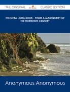 The Oera Linda Book - From A Manuscript of the Thirteenth Century - The Original Classic Edition