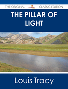 The Pillar of Light - The Original Classic Edition